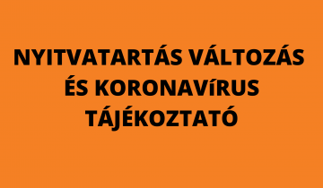 Nyitvatartás és koronavírus tájékoztató